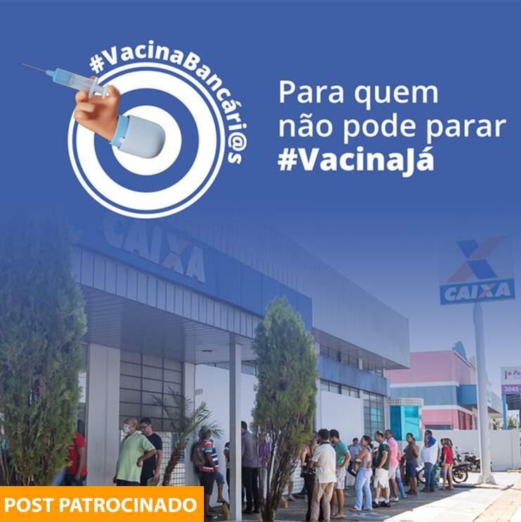 Bancários solicitam vacinação já contra a Covid-19(Foto: divulgação)